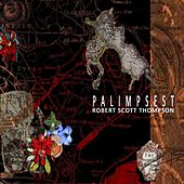 Palimpsest by Robert Scott Thompson
