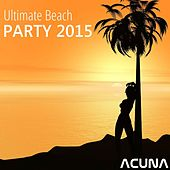 Ultimate Beach Party 2015 by Various Artists