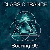 Classic Trance Soaring 99 by Various Artists