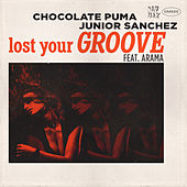 Lost Your Groove (feat. Arama) (Original Mix) by Junior Sanchez