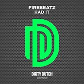 Had It by Firebeatz