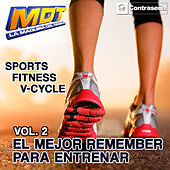 M.D.T. Sports Fitness V-Cycle (El Mejor Remember Para Entrenar) Vol.2 by Various Artists