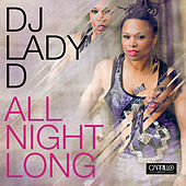 All Night Long by DJ Lady D
