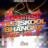 Greatest Old Skool Bhangra Hits, Vol. 3 by Various Artists