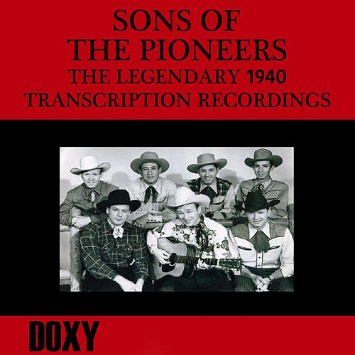 The Legendary 1940 Transcription Recordings (Doxy Collection, Remastered) by The Sons of the Pioneers