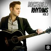 Rockabilly Rhythms, Vol. 3 by Various Artists