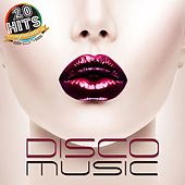 Disco Music (20 Hits Compilation 2015) by Various Artists