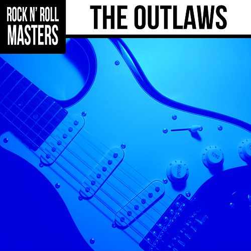 Rock N' Roll Masters: The Outlaws by The Outlaws