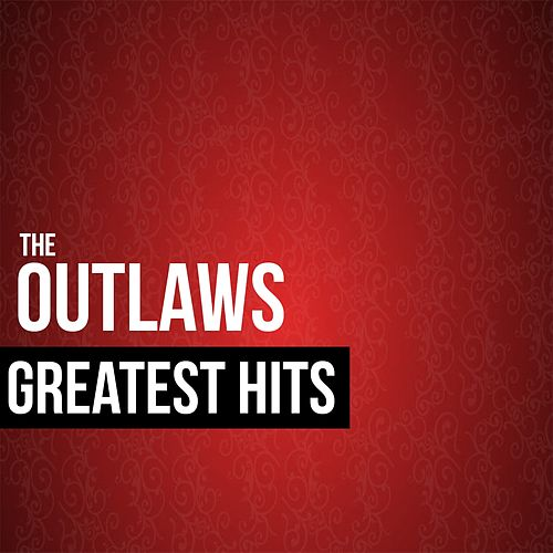 The Outlaws Greatest Hits by The Outlaws