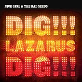 Dig, Lazarus, Dig!!! by Nick Cave