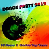 Dance Party 2012 (50 House & Electro Top Tunes) by Various Artists
