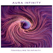 Travelling To Infinity by Aura Infinity