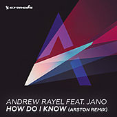 How Do I Know (Arston Remix) by Andrew Rayel