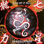 Dragon Power by Sick Of It All