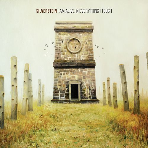 I Am Alive In Everything I Touch by Silverstein