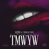 TMWYW (Tell Me What You Want) [feat. Taylor J & Pizzle] by Gliss