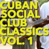 Cuban Social Club Classics, Vol. 1 by Various Artists