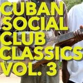 Cuban Social Club Classics, Vol. 3 by Various Artists