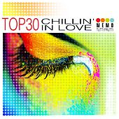 Top 30 - Chillin' in Love by Various Artists