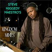 Steve Miggedy Maestro's Kingdom Mixes - EP by Various Artists