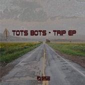 Trip - Single by Tots Bots