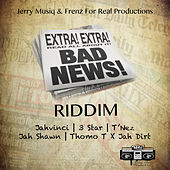 Bad News Riddim - EP by Various Artists