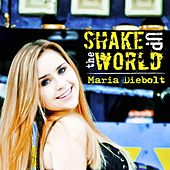 Shake Up the World by Maria Diebolt