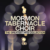 The Greatest Hits Collection by The Mormon Tabernacle Choir