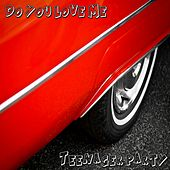 Do You Love Me (Teenager Party) by Various Artists