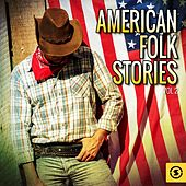 American Folk Stories, Vol. 2 by Various Artists