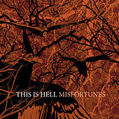 Misfortunes by This Is Hell