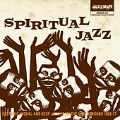 Spiritual Jazz -Esoteric, Modal and Deep Jazz From The Underground 1968-77 by Various Artists
