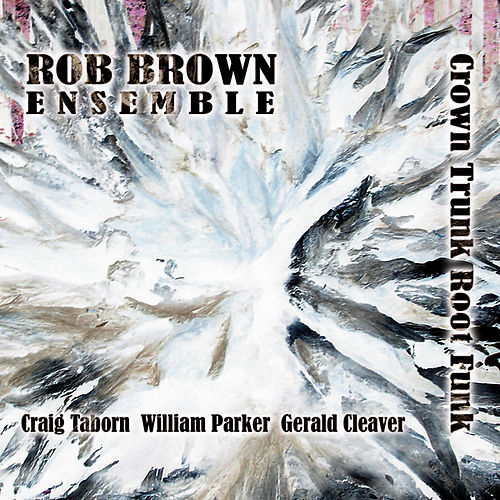 Crown Trunk Root Funk by Rob Brown