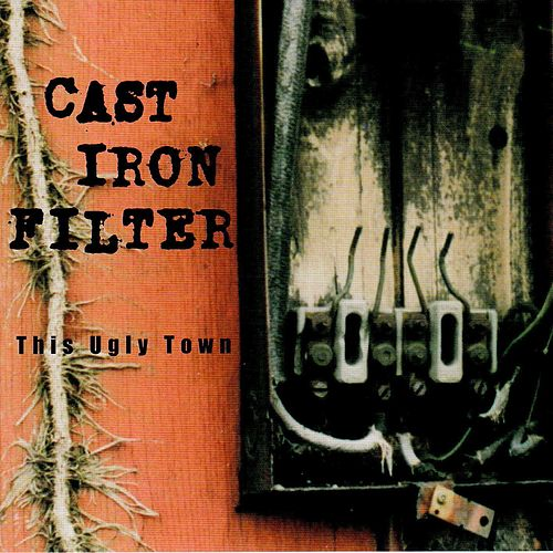 This Ugly Town by Cast Iron Filter