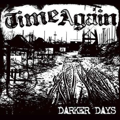 Darker Days by Time Again