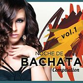 Noche de Bachata Compilation, Vol. 1 - EP by Various Artists