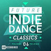 Future Indie Dance Classics, Vol. 6 - EP by Various Artists