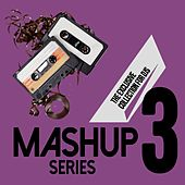 Mashup Series, Vol. 3 (The Exclusive Collection for DJs) by D'Mixmasters