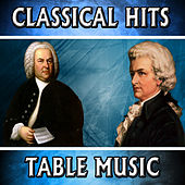 Classical Hits. Table Music by Orquesta Lírica Bellaterra