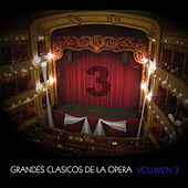 Grandes Clásicos de la Opera, Volumen 3 by Various Artists