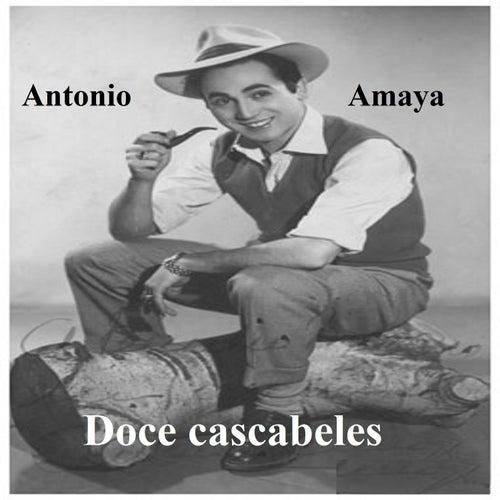 Antonio Amaya - Doce Cascabeles by Antonio Amaya
