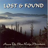 Across The Blue Ridge Mountains by Lost & Found