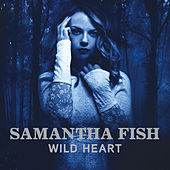 Wild Heart by Samantha Fish