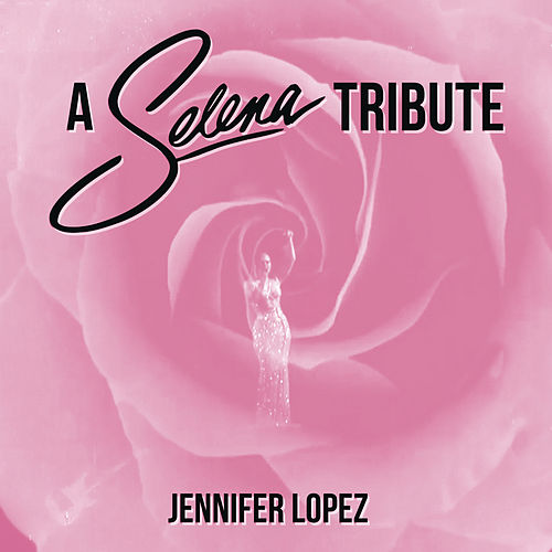 A Selena Tribute: Como La Flor / Bidi Bidi Bom Bom / Amor Prohibido / I Could Fall In Love / No Me Queda Mas von Jennifer Lopez
