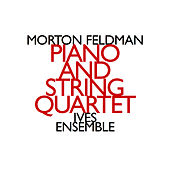 Morton Feldman: Piano and String Quartet by John Snijders