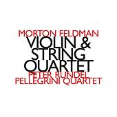 Morton Feldman: Violin & String Quartet by Peter Rundel