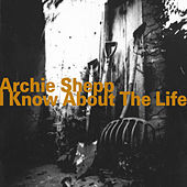 I Know About the Life by Archie Shepp