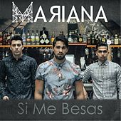 Si Me Besas by Mariana