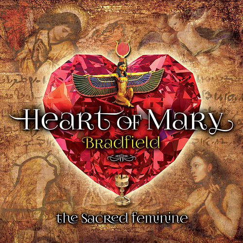 Heart of Mary — the Sacred Feminine by Bradfield