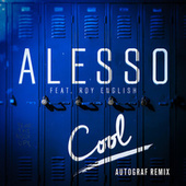 Cool (Autograf Remix) by Alesso